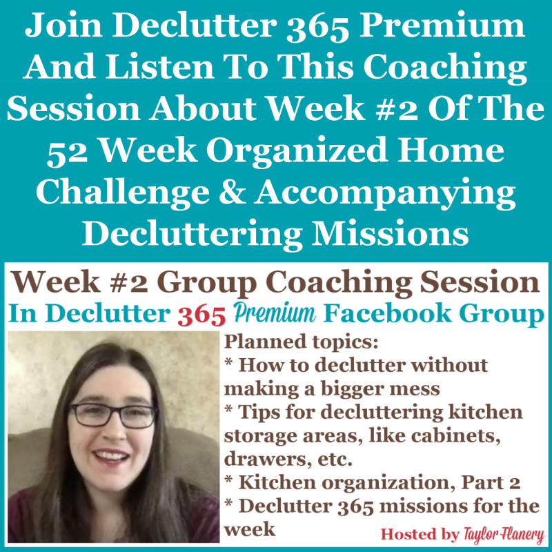 Join Declutter 365 premium and listen to this coaching session about Week #2 of the 52 Week Organized Home Challenge and accompanying decluttering missions, about kitchen cabinets and drawers