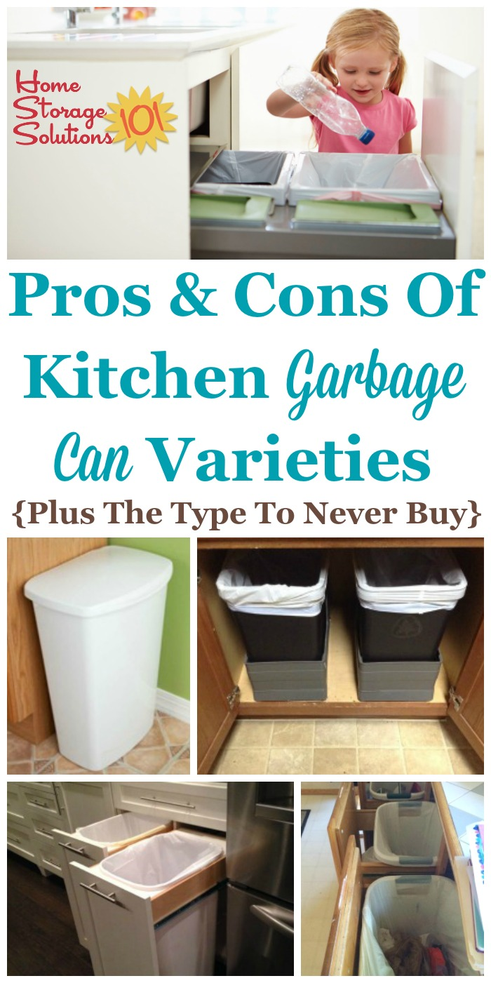 List of the types of kitchen garbage cans and trash cans available, including each of their pros and cons, plus which type to never buy {on Home Storage Solutions 101} #KitchenTips #KitchenOrganization #KitchenStorage