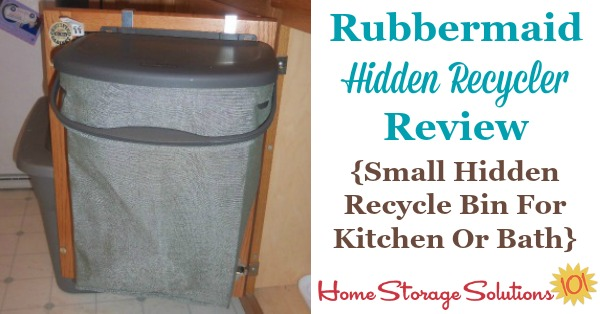 Here is my review of the Rubbermaid hidden recycler, which I placed behind my kitchen cabinet door, but which could also be placed in a bathroom {on Home Storage Solutions 101} #Organizer #Recycling #KitchenOrganization