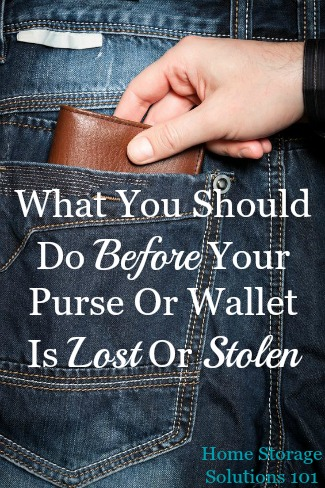 Here are some simple steps to take before your wallet is lost or stolen, so that you can be prepared in this stressful situation {on Home Storage Solutions 101} #WalletInventory #WalletOrganization #OrganizedLife