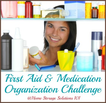 Step by step instructions for how to organize medicines and create a first aid kit for your family {part of the 52 Week Organized Home Challenge on Home Storage Solutions 101} #MedicationOrganizer #MedicineOrganizer #FirstAidKit