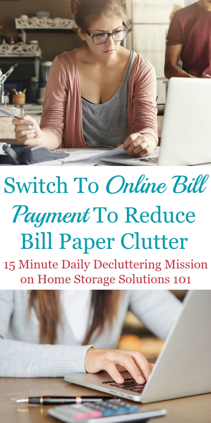 Here are simple instructions for how and why to switch to online bill payment for your regularly occurring bills, to help you reduce bill and paper clutter in your home {a #Declutter365 mission on Home Storage Solutions 101} #BillClutter #OrganizeBills