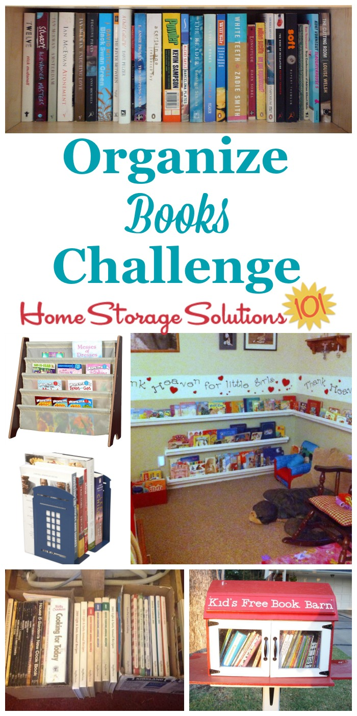 In the Organize Books Challenge we'll declutter and organize the reading material in our homes, including hard and soft back books, plus library books, using these step by step instructions {part of the 52 Week Organized Home Challenge on Home Storage Solutions 101} #52WeekChallenge #OrganizedHome #OrganizeBooks