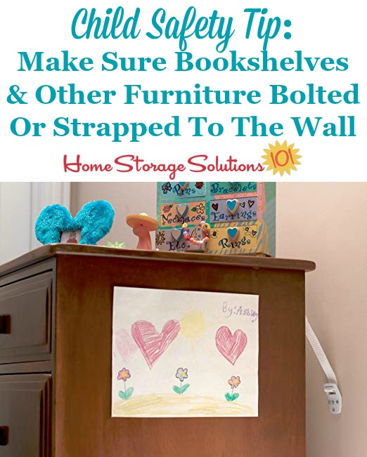 Child safety tip: Make sure bookshelves and other furniture bolted or strapped to the wall {on Home Storage Solutions 101}