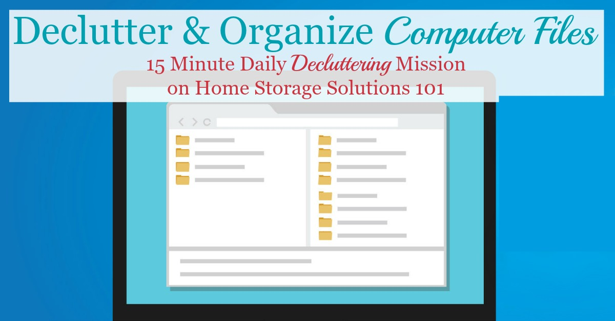 In this #Declutter365 mission you'll declutter and then organize computer files on your home computer using an easy to set up and use system, that allows you to find the documents, photos and other files you wish to find quickly and easily as needed {on Home Storage Solutions 101}