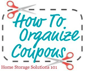 How to organize #coupons so you can find and use them when you want {part of the 52 Week Organized Home Challenge on Home Storage Solutions 101} #Couponing #OrganizedHome