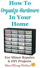 How to organize hardware in your home for minor repairs and DIY projects