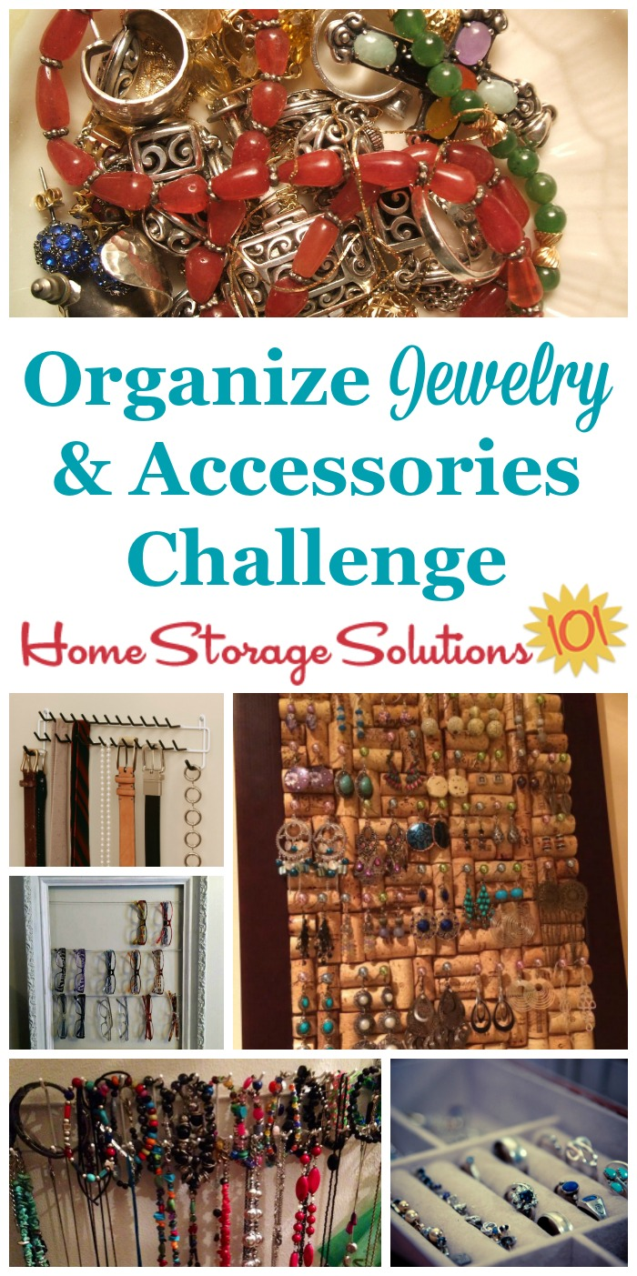 Here are step by step instructions for how to organize jewelry and other accessories, including hair accessories, scarves, ties, belts, glasses and sunglasses {part of the 52 Week Organized Home Challenge on Home Storage Solutions 101} #OrganizeJewelry #JewelryOrganization #OrganizeAccessories