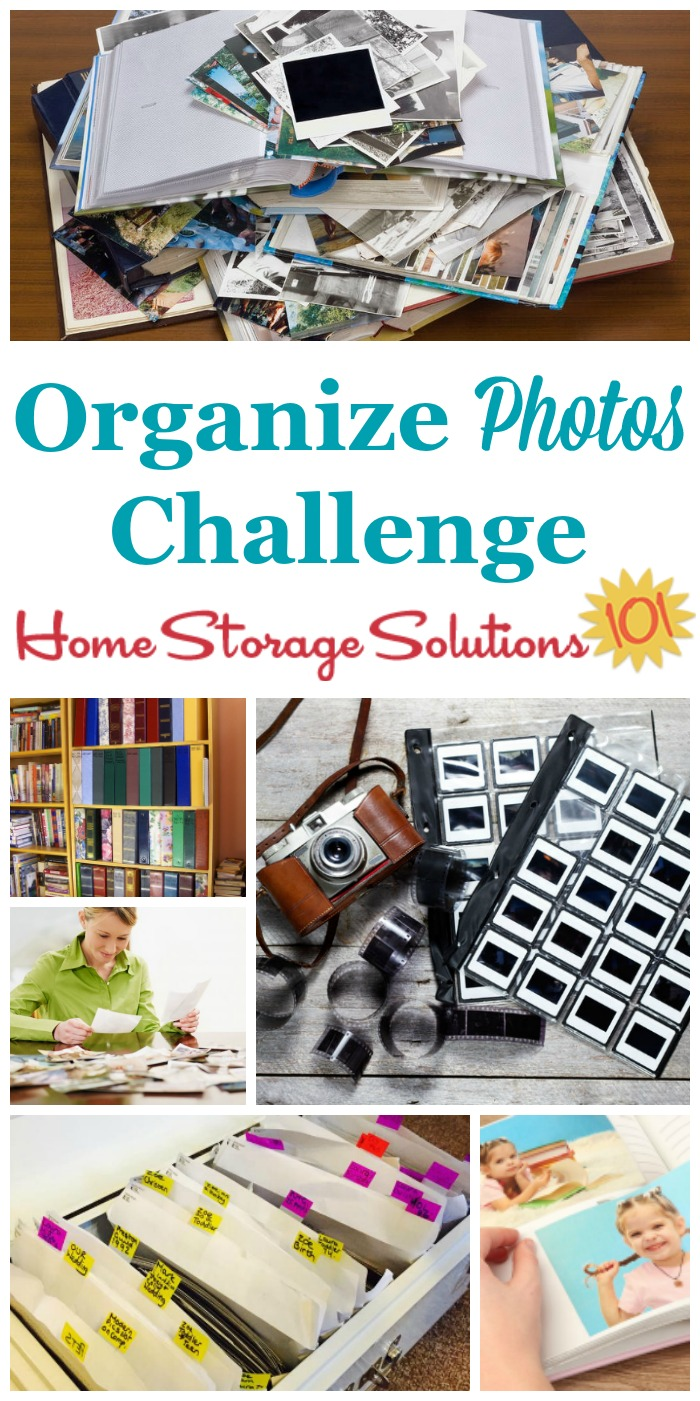 How to organize photos, including loose photos, photo albums, digital photos, negatives, and more in this week's 52 Weeks to an Organized Home Challenge {part of the 52 Week Organized Home Challenge on Home Storage Solutions 101} #OrganizePhotos #OrganizePhotographs #PhotoOrganization