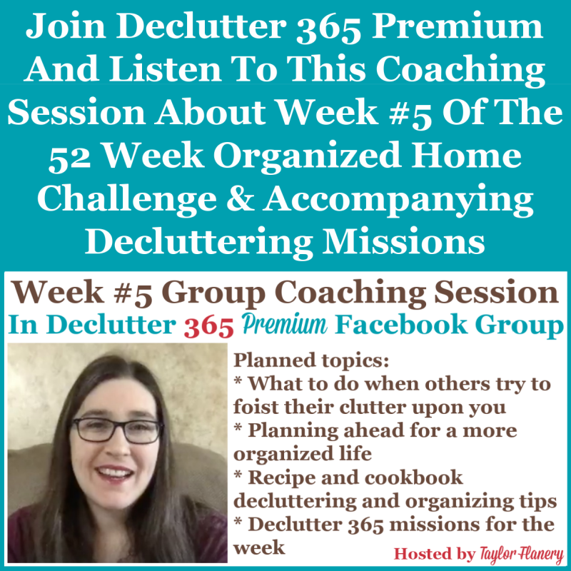 Join Declutter 365 premium and listen to this coaching session about Week #5 of the 52 Week Organized Home Challenge and accompanying decluttering missions, about recipes and cookbooks, as well as other kitchen areas {on Home Storage Solutions 101}