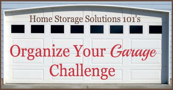 Take the organize your garage challenge, which provides step by step instructions for getting this area organized so you can fit your car into the garage, or otherwise use the space the way you want! {part of the 52 Week Organized Home Challenge on Home Storage Solutions 101}