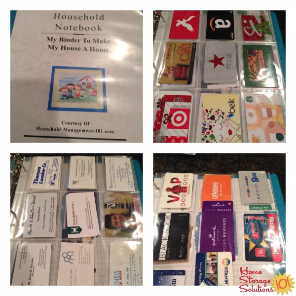 Add several business card organizer sleeves to your household notebook to hold both business cards, as well as gift cards and loyalty cards {featured on Home Storage Solutions 101}