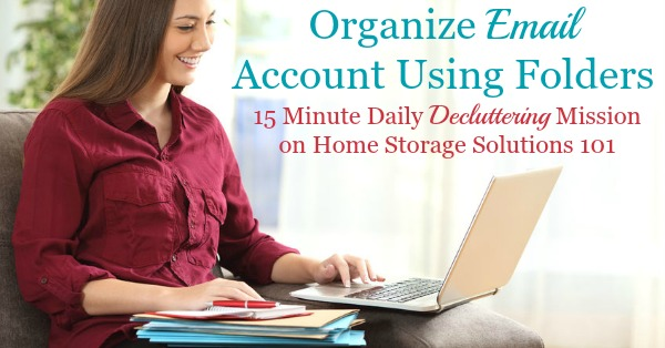 #Declutter365 mission for organizing email by using folders, plus a list of folders to create for your personal email inbox {on Home Storage Solutions 101} #EmailOrganization #OrganizeEmail