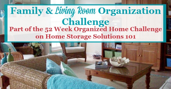 Living room organization furniture Couch Whether Your Family Room Or Living Room Is Big Or Small Its Gathering Place Home Storage Solutions 101 Organizing Living Room Family Room Challenge