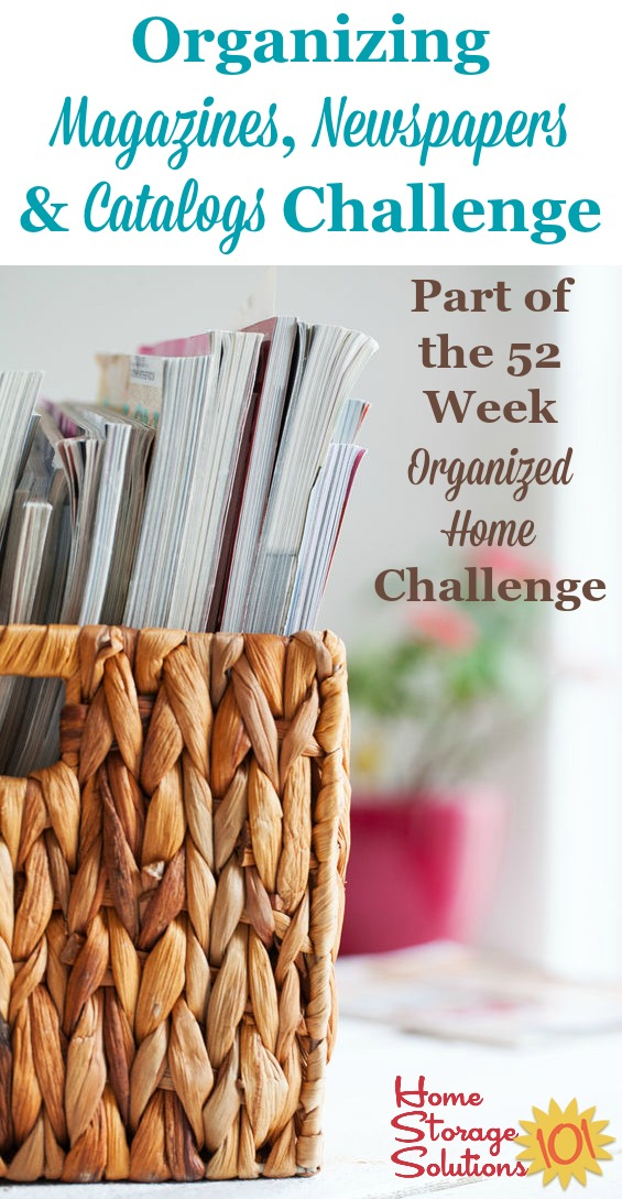 How to organize magazines, newspapers and catalogs in your home {Part of the 52 Week Organized Home Challenge on Home Storage Solutions 101} #OrganizeMagazines #OrganizeNewspapers #OrganizedHome
