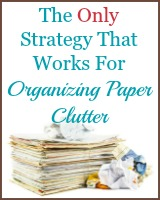 the only strategy that works for organizing paper clutter
