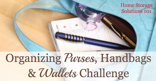 If your purse weighs a ton or you never can find anything in it quickly, join me in the Organizing Purses, Handbags & Wallets Challenge so you can find what you're looking for easily, when you need it.