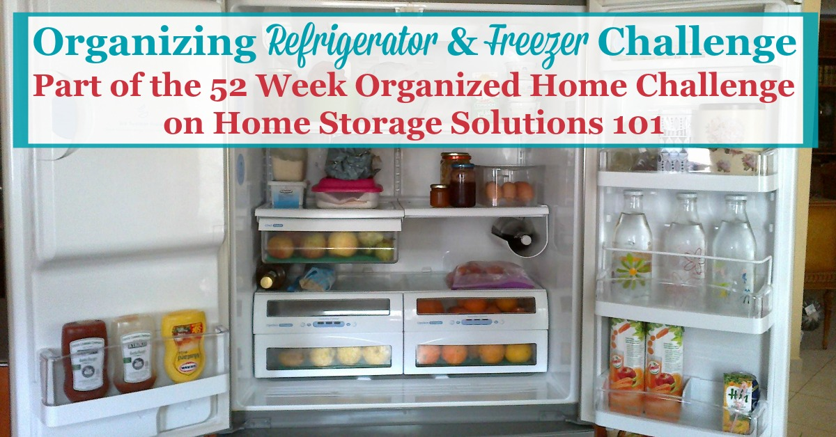 Step by step instructions for organizing your refrigerator and freezer, including decluttering tips and storage solutions {part of the 52 Week Organized Home Challenge on Home Storage Solutions 101} #OrganizedHome #KitchenOrganization #OrganizingTips