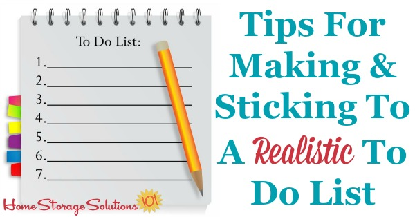 Tips for making and sticking to a realistic to do list so you don't get overwhelmed and actually will get more done {on Home Storage Solutions 101}