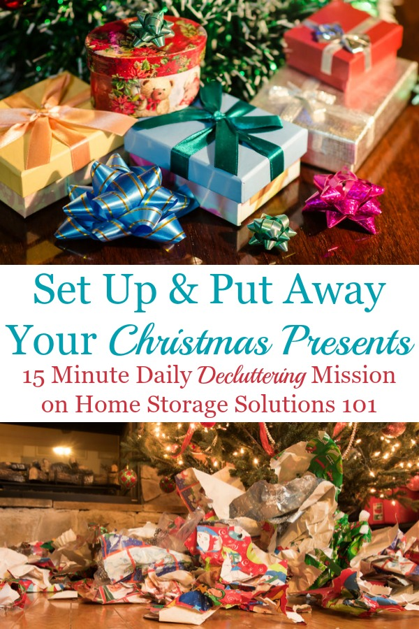 In this simple daily mission you will set up and put away your Christmas presents soon after receiving them, to cut down on clutter in your home {on Home Storage Solutions 101} #ChristmasOrganization #ChristmasClutter #OrganizeChristmas
