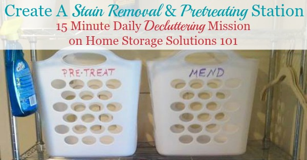 Your laundry room is designed to wash laundry in, including stained and soiled items, so here's how to make a pretreating and stain removal station for this space to help you accomplish your tasks {a #Declutter365 mission on Home Storage Solutions 101} #StainRemoval #LaundryRoomOrganization