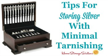 Tips for storing silver with minimal tarnishing