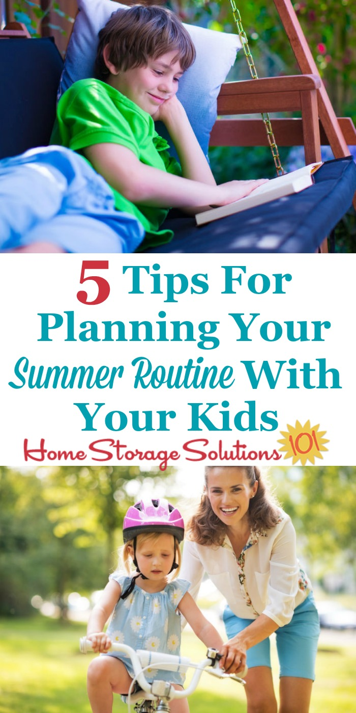 Here are 5 tips to help you make a good summer routine with your kids, so both they and you have an enjoyable summer holiday from school {on Home Storage Solutions 101} #SummerRoutine #KidsRoutine #DailyRoutine