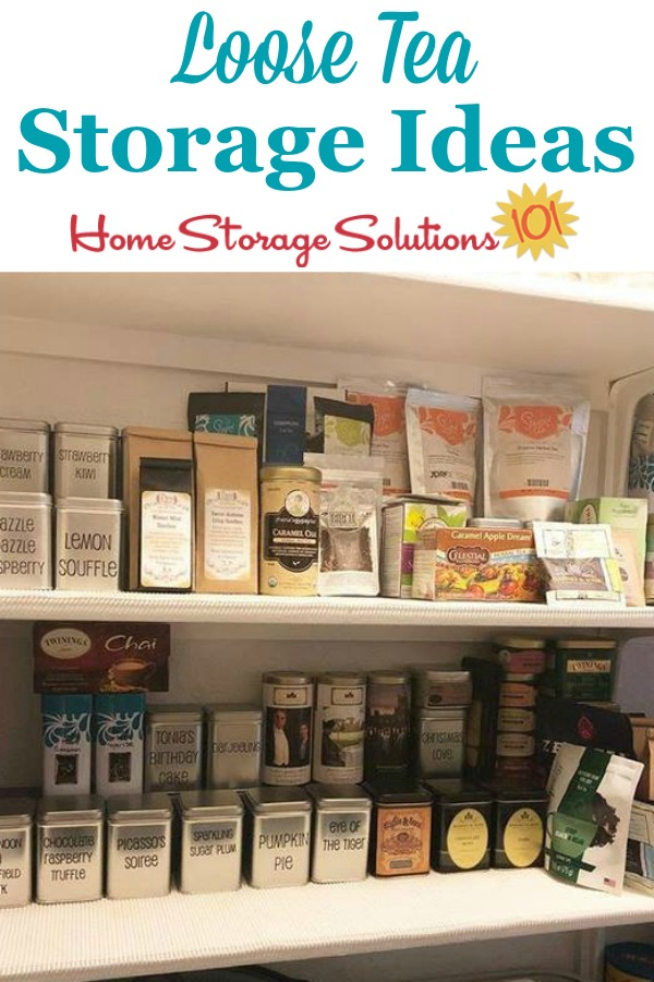 Loose tea storage ideas, using airtight tea tins or other canisters and labels {featured on Home Storage Solutions 101} #TeaStorage #TeaOrganization #TeaTins
