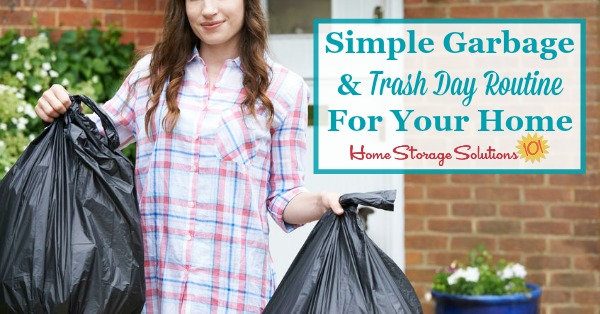 Here is a simple garbage and trash day routine to adopt in your home, to make getting trash and recycling out of your home easier than ever {on Home Storage Solutions 101}