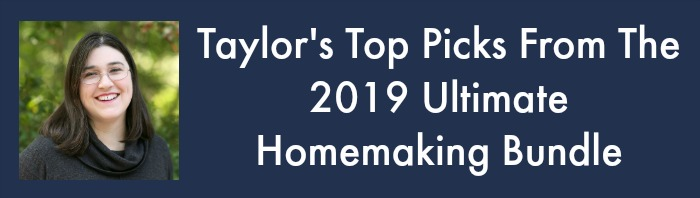 Taylor's top picks from the 2019 Ultimate Homemaking Bundle