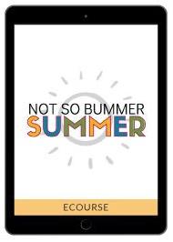 Not So Bummer Summer eCourse