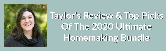 Taylor's review and top picks from the 2020 Ultimate Homemaking Bundle