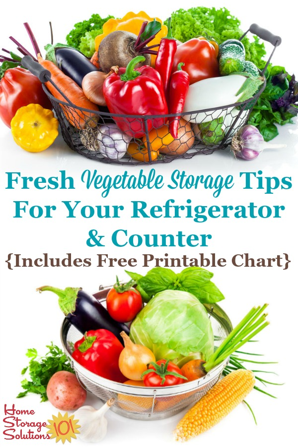 Here are tips for fresh vegetable storage on your counter, and in the refrigerator, to keep them fresh and tasting good. A free printable storage chart is included {on Home Storage Solutions 101} #VegetableStorage #FoodStorage #StoringFreshVegetables
