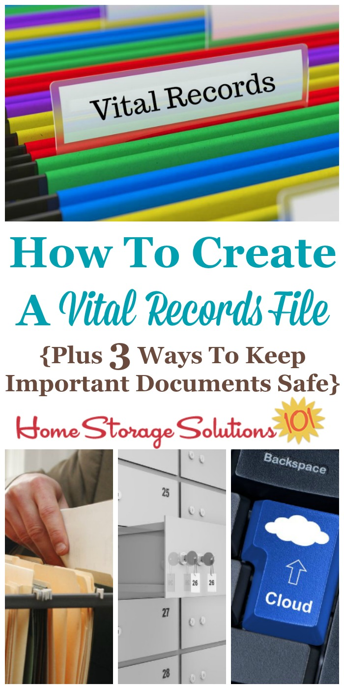 Here are instructions for how to create a vital records file, including what documents to include in it, and then a discussion of the pros and cons of three ways to keep important documents like these safe {on Home Storage Solutions 101} #VitalRecords #HomeFilingSystem #OrganizeFiles