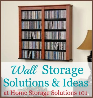Here are the top picks for wall storage solutions and ideas, to make use of all the storage space at your disposal in your home from floor to ceiling {on Home Storage Solutions 101}
