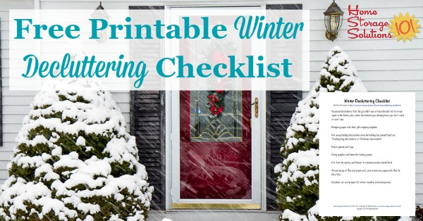 Here is a free printable winter decluttering checklist that you can use to get rid of clutter around your home when cold weather begins {on Home Storage Solutions 101}