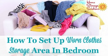 How to set up worn clothes storage area in bedroom