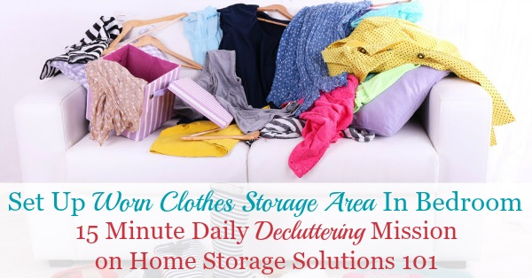 Here are ways to set up a worn clothes storage area in your bedroom or closet, to hold clothes you've worn, but aren't yet dirty enough to wash {on Home Storage Solutions 101} #Declutter365 #ClothesOrganization #ClosetOrganization