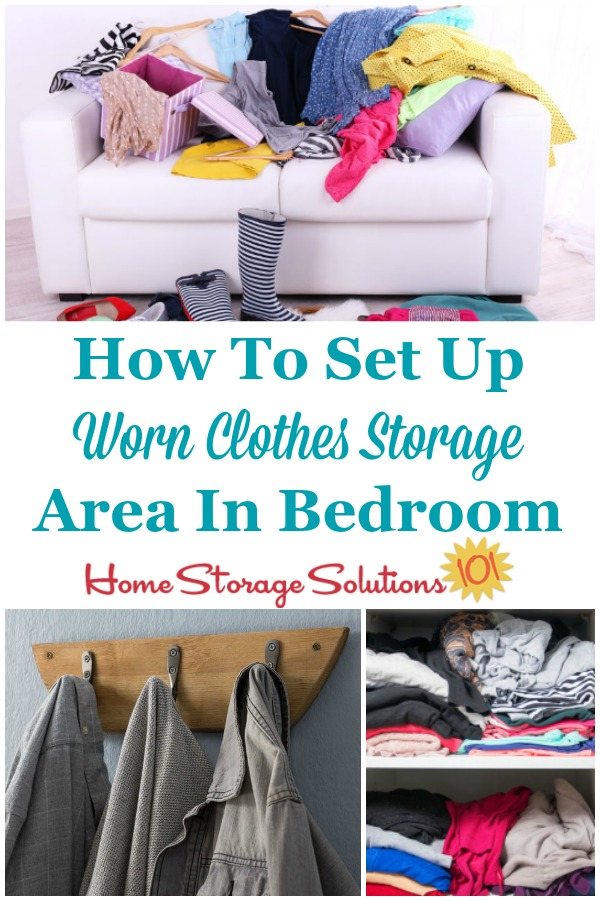 Here are ways to set up a worn clothes storage area in your bedroom or closet, to hold clothes you've worn, but aren't yet dirty enough to wash {on Home Storage Solutions 101} #WornClothes #LaundryOrganization #ClosetOrganization