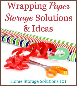 Wrapping paper storage solutions and ideas for your home {on Home Storage Solutions 101} #HolidayStorage #GiftWrapStorage #WrappingPaperStorage
