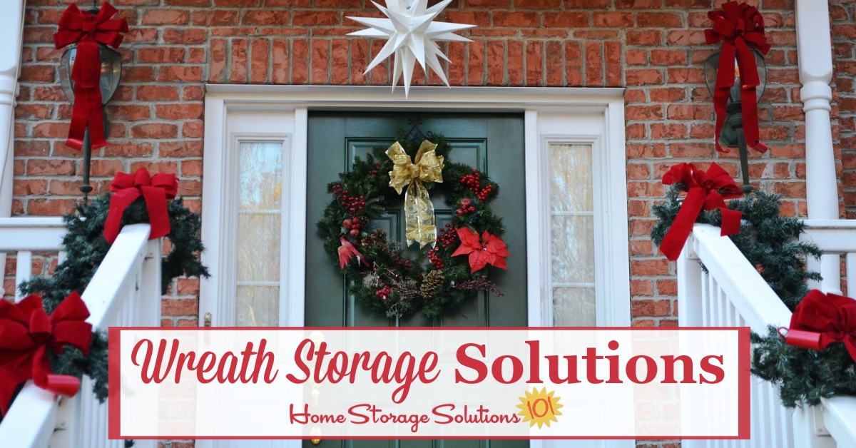 Ideas and tips for wreath storage that keep Christmas and other seasonal wreaths clean, dust free, and from warping or getting smashed while in storage {on Home Storage Solutions 101} #ChristmasStorage #HolidayStorage #WreathStorage