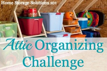 Take the attic organizing challenge for step by step instructios for how to organize this storage area in your home {on Home Storage Solutions 101} #AtticOrganization #AtticStorage #OrganizedHome