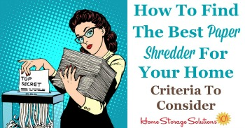 Criteria for choosing the best paper shredder for use in your home {on Home Storage Solutions 101}