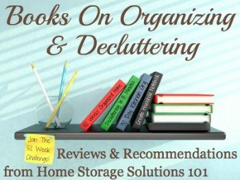 I love to read books on organizing and decluttering, and have read lots of them. Here are reviews and recommendations of some of my favorites that you should read too.