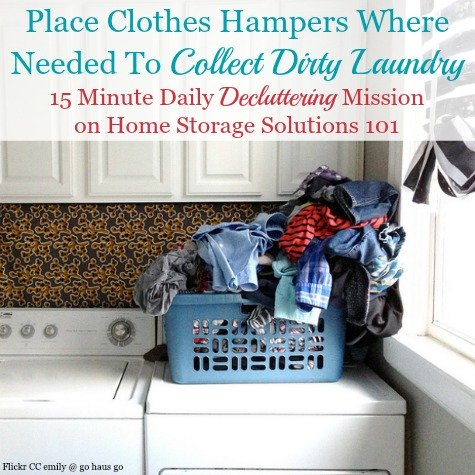 Place clothes hamper where needed to collect dirty laundry