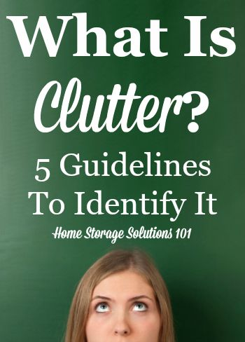5 guidelines to help you identify what is clutter in your home so you can get it out! {on Home Storage Solutions 101}