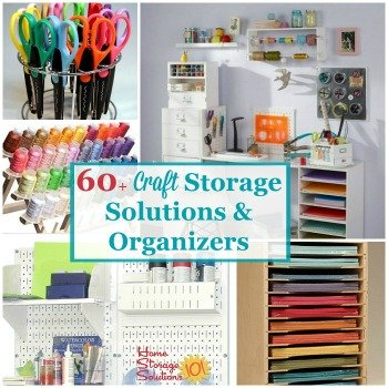 60+ craft storage and organizer ideas