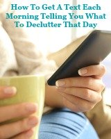 How to get a text each morning telling you what to declutter that day