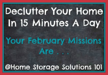 Free printable February #decluttering calendar with daily 15 minute missions. Follow the entire #Declutter365 plan provided by Home Storage Solutions 101 to #declutter your whole house in a year.