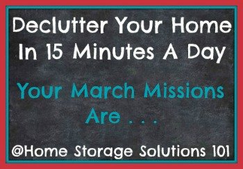 Free printable March decluttering calendar with daily 15 minute missions. Follow the entire Declutter 365 plan provided by Home Storage Solutions 101 to declutter your whole house in a year.